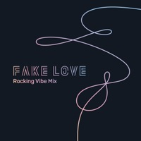 FAKE LOVE (Rocking Vibe Mix) - Single Mp3 Download