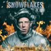 Tom MacDonald - Snowflakes  artwork