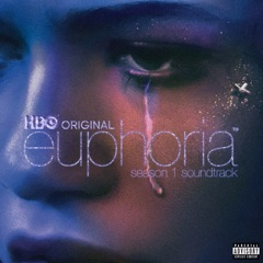 Euphoria Season 1 (An HBO Original Series Soundtrack)