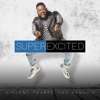 Super Excited - Vincent Tharpe and Kenosis