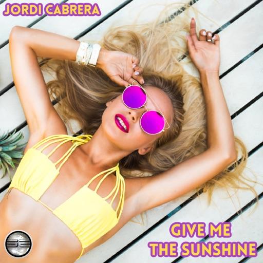 Give Me the Sunshine - Single by Jordi Cabrera