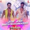 Jai Jai Shivshankar (From