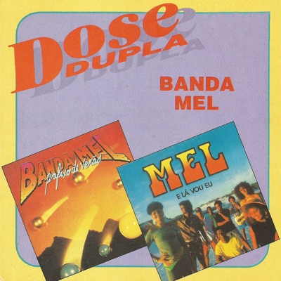 Dose Dupla - Banda Mel
