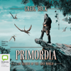 Greig Beck - Primordia: In Search of the Lost World (Unabridged)  artwork