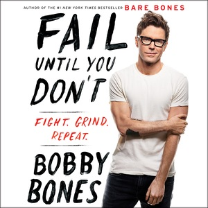 Fail Until You Don't: Fight. Grind. Repeat. (Unabridged) - Bobby Bones audiobook, mp3