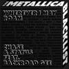 wherever-i-may-roam-feat-backroad-gee-metallica-single