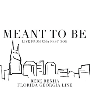 Meant to Be (Live from CMA Fest 2018) - Single Mp3 Download