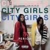 City Girls - PERIOD Album
