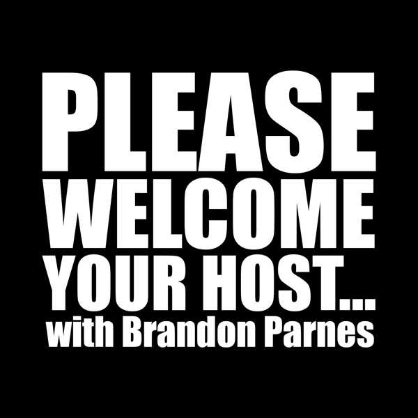Please Welcome Your Host... with Brandon Parnes