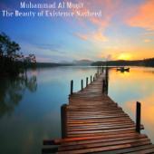 The Beauty Of Existence Nasheed-Muhammad Al Muqit