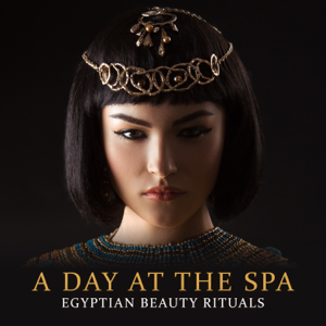 Spa Music Paradise - A Day at the Spa - Egyptian Beauty Rituals - Relax and Enjoy a Spa Experience from the Comfort of Your Home, Ancient Egyptian Beauty Secrets, Daily Care, Massage