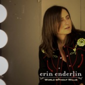 Erin Enderlin - World Without Willie