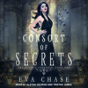 Eva Chase - Consort of Secrets: A Paranormal Reverse Harem Novel: Witch's Consorts Series, Book 1 (Unabridged)  artwork