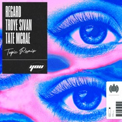 You (feat. Troye Sivan & Tate McRae) [Topic Remix]