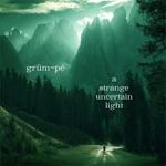 Grüm~Pé - Disrupted Threads of Energy