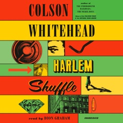 Harlem Shuffle: A Novel (Unabridged)