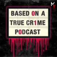 Podcast cover art for Based on a True Crime