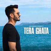 Tera Ghata - Gajendra Verma