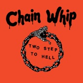 Chain Whip - Two Step To Hell