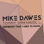 Mike Dawes & Tommy Emmanuel - Somebody That I Used to Know
