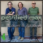 Petrified Max - Tomorrow
