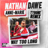 Nathan Dawe & Anne-Marie - Way Too Long (Tyrone Remix) artwork