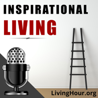 Podcast cover art for Inspirational Living: Life Lessons for Happiness & Success