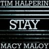 Tim Halperin & Macy Maloy - Stay artwork
