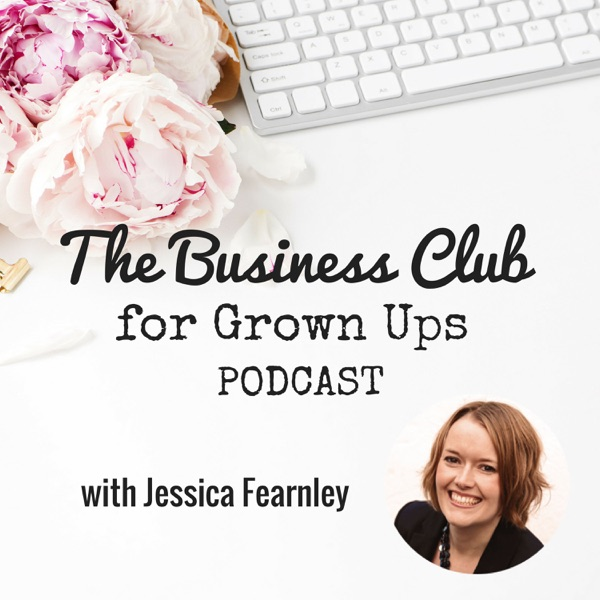 The Business Club for Grown Ups Podcast