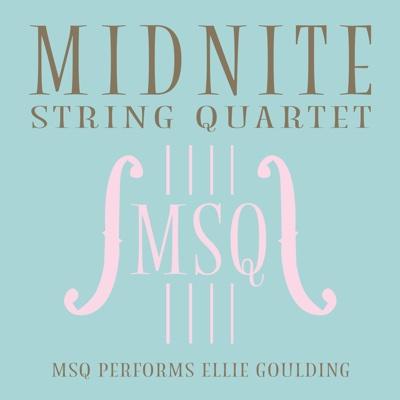 MSQ Performs Ellie Goulding - Midnite String Quartet album