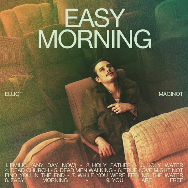 Elliot Maginot– Easy Morning