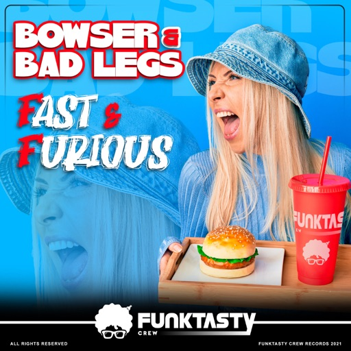 Fast & Furious - Single by Bad Legs & Bowser