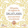 108 perles de sagesse pour parvenir à la sérénité - Dalai Lama