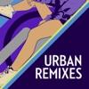 Urban Remixes (Remixes)