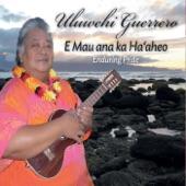 Uluwehi Guerrero - He Aloha No Ku'u 'Aina