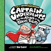 Captain Underpants and the Attack of the Talking Toilets: Captain Underpants, Book 2 (Unabridged) - Dav Pilkey