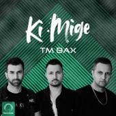 Tm bax - Ki Mige