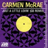 Carmen McRae - Just a Little Lovin'