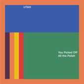 Utah - You Picked off All the Polish