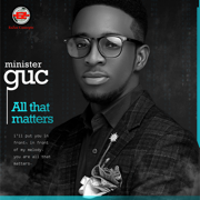 All That Matters - Minister GUC