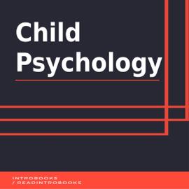 Child Psychology (Unabridged) audiobook