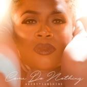 Avery*Sunshine - Come Do Nothing