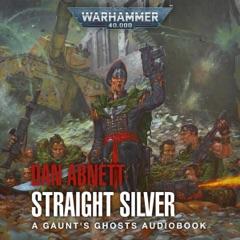 Straight Silver: Gaunt's Ghosts: Warhammer 40,000, Book 6 (Unabridged)