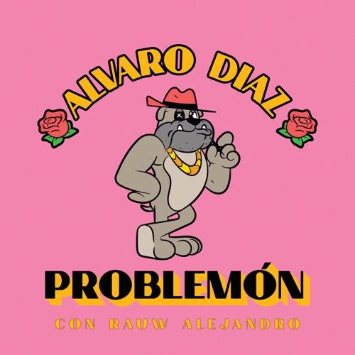 Álvaro Díaz & Rauw Alejandro - Problemón - Single [iTunes Plus AAC M4A]