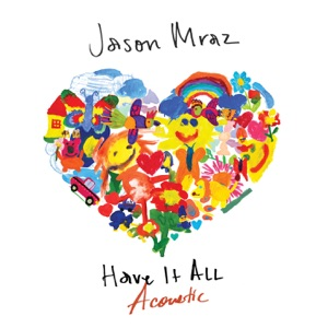 Have It All (Acoustic) - Single Mp3 Download