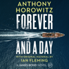 Forever and a Day (Unabridged) - Anthony Horowitz