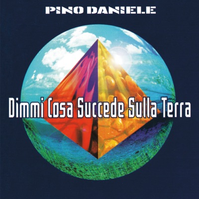 Dimmi cosa succede sulla terra (Remastered Version) - Pino Daniele