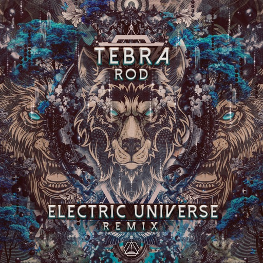 Rod (Electric Universe Remix) - Single by Tebra