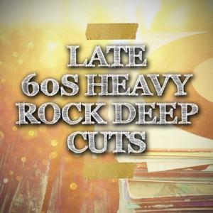Late 60s Heavy Rock Deep Cuts