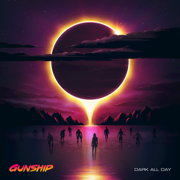 Dark All Day - GUNSHIP - GUNSHIP